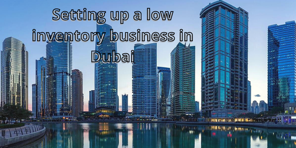 low inventory business in Dubai